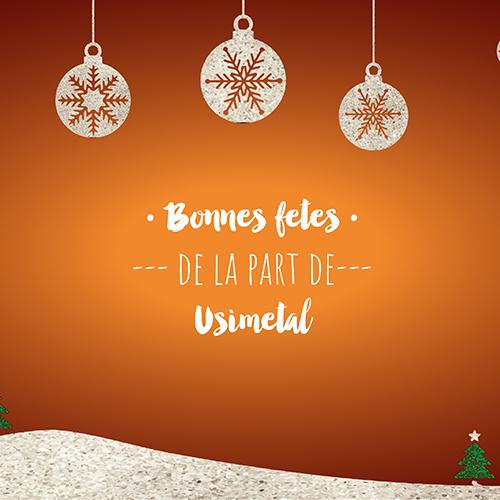 Bonnes fêtes de fin d'année de la part d'USIMETAL